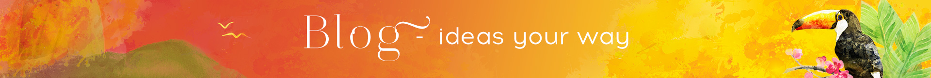 Blog – Ideas your way